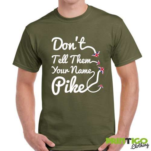 Don T Tell Them Your Name Pike Shirt